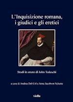 L'Inquisizione Romana, I Giudici E Gli Eretici (I Libri Di Viella, nr. 237)