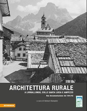 Architettura rurale a Livinallongo, Colle Santa Lucia e Ampezzo