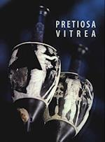 Pretiosa Vitrea - The Art of Glass Manufacturing in the Museums and Private Collections of Tuscany