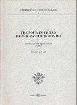 The Four Egyptian Homographic Roots B-3 (Studia Pohl Series Major)