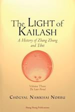 The Light of Kailash. A History of Zhang Zhung and Tibet: Volume Three. Later Period: Tibet af Chögyal Namkhai Norbu