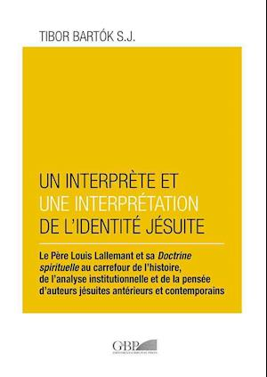 Bog, paperback Interprete Et Un Interpretation de L'Identite Jesuite af T. Bartok