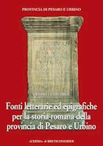 Fonti Letterarie Ed Epigrafiche Per La Storia Romana Della Provincia Di Pesaro E Urbino af Antonella Trevisiol, Annalisa Strada