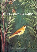 Poesia Anonima Latina (Saggi di Storia Antica, nr. 23)