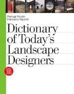 Dictionary of Today's Landscape Designers