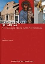 La Cattedrale Di Padova (Chiese Monumentali Padovane, nr. 5)