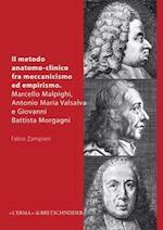 Il Metodo Anatomo-Clinico Fra Meccanicismo Ed Empirismo (Storia Della Medicina, nr. 1)