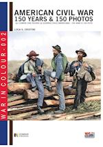 American Civil War 150 Years & 150 Photos