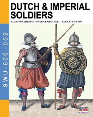 Bog, hæftet Dutch & Imperial soldiers: By Adam Van Breen & Hendrick Goltzius af Luca Stefano Cristini