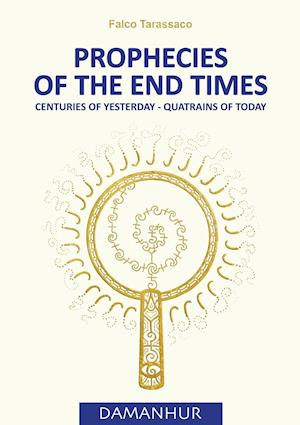 Bog, hæftet PROPHECIES OF THE END TIMES: Centuries of Yesterday - Quatrains of Today af Oberto Airaudi Falco Tarassaco