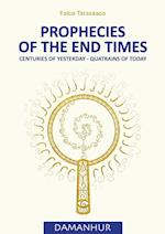 PROPHECIES OF THE END TIMES: Centuries of Yesterday - Quatrains of Today af Oberto Airaudi Falco Tarassaco
