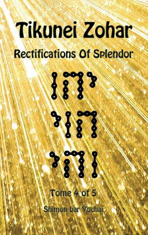 Tikunei Zohar - Rectifications of Splendor - Tome 4 of 5