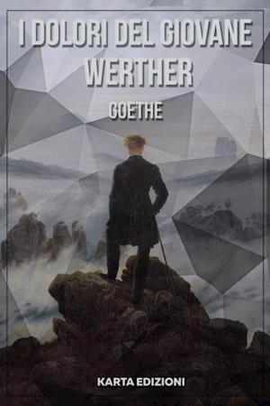 I dolori del giovane Werther af Johann Wolfgang von Goethe