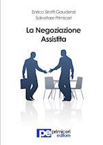 La Negoziazione Assistita af Salvatore Primiceri, Enrico Sirotti Gaudenzi