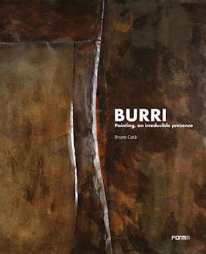 Burri. Painting, an irreducible presence