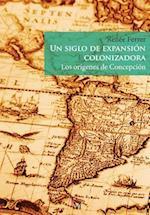 Un Siglo de Expansion Colonizadora
