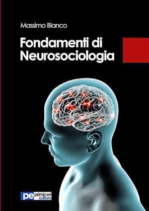 Bog, paperback Fondamenti Di Neurosociologia af Massimo Blanco