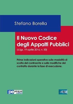 Bog, paperback Il Nuovo Codice Degli Appalti Pubblici af Stefano Borella