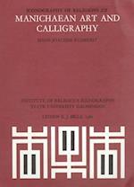 Iconography of Religions, Manichaeism, Manichaean Art and Calligraphy af Hans-Joachim Klimkeit, H. J. Klimkeit