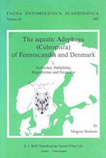The Aquatic Adephaga (Coleoptera) of Fennoscandia and Denmark, Volume I. Gyrinidae, Haliplidae, Hygrobiidae and Noteridae (Fauna Entomologica Scandinavica, nr. 20)
