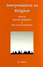 Interpretation in Religion (PHILOSOPHY AND RELIGION, nr. 2)