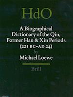 A Biographical Dictionary of the Qin, Former Han and Xin Periods (221 BC - Ad 24) (Handbook of Oriental Studies: Section 4, China, nr. 16)