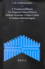 A Transparent Illusion (SUPPLEMENTS TO THE JOURNAL FOR THE STUDY OF JUDAISM)