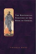 The Rhetorical Function of the Book of Ezekiel af T. Renz, Thomas Renz, Thomas C. Renzi