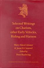 Selected Writings on Chariots and Other Early Vehicles, Riding and Harness (CULTURE AND HISTORY OF THE ANCIENT NEAR EAST)