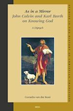 As in a Mirror. John Calvin and Karl Barth on Knowing God af Cornelis Van Der Kooi, C. Van Der Kooi, C. Van Derkooi
