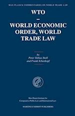 Wto - World Economic Order, World Trade Law (Max Planck Commentaries on World Trade Law, nr. 1)