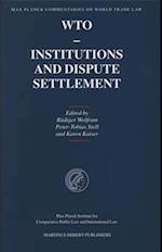 Wto - Institutions and Dispute Settlement (Max Planck Commentaries on World Trade Law, nr. 2)
