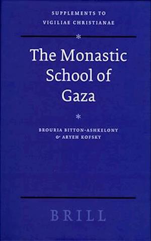 Bog, hardback The Monastic School of Gaza af Brouria Bitton-Ashkelony, Aryeh Kofsky