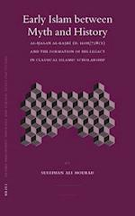 Early Islam Between Myth and History af Suleiman Mourad