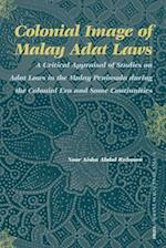 Colonial Image of Malay Adat Laws (Social Sciences in Asia, nr. 6)