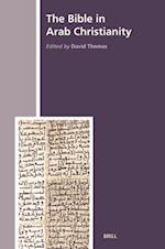 The Bible in Arab Christianity (The History Of Christian-Muslim Relations, nr. )