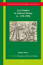 Lay Prophets in Lutheran Europe (c. 1550–1700) af Jurgen Beyer