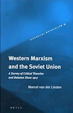 Western Marxism and the Soviet Union (Historical Materialism Books, nr. 17)