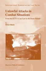 Unlawful Attacks in Combat Situations (International Humanitarian Law, nr. 18)