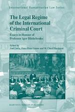 The Legal Regime of the International Criminal Court (International Humanitarian Law, nr. 19)