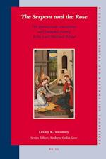 The Serpent and the Rose (STUDIES IN MEDIEVAL AND REFORMATION TRADITIONS, nr. 132)