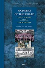 Workers of the World (Studies in Global Social History, nr. )