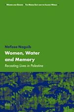 Women, Water and Memory (Women And Gender, the Middle East And the Islamic World)