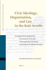 Civic Ideology, Organization, and Law in the Rule Scrolls (Studies of the Texts of theDesert of Judah)