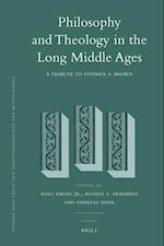 Philosophy and Theology in the Long Middle Ages (STUDIEN UND TEXTE ZUR GEISTESGESCHICHTE DES MITTELALTERS)