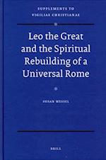 Leo the Great and the Spiritual Rebuilding of a Universal Rome af Susan Wessel