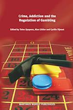 Crime, Addiction and the Regulation of Gambling
