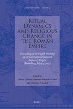 Ritual Dynamics and Religious Change in the Roman Empire (Impact of Empire, nr. 9)