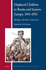 Displaced Children in Russia and Eastern Europe, 1915-1953 (Russian History and Culture)