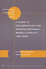 A Guide to Documents on the Arab-Palestinian/Israeli Conflict (International and Comparative Criminal Law, nr. 29)